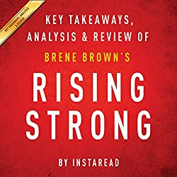 Rising Strong by Brene Brown: Key Takeaways, Analysis, & Review