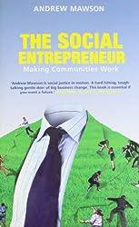 The Social Entrepreneur: Making Communities Work