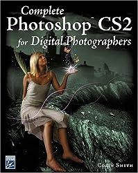 Complete Photoshop CS2 For Digital Photographers (Digital Photography)