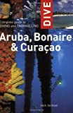 Complete Guide to Diving and Snorkelling Aruba, Bonaire and Curacao (Dive)