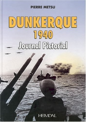 Dunkerque Album Photos (English and French Edition) by Heimdal
