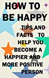 Happiness is something that everyone craves, but it can only be obtained within one's own mind. This book will offer some basic tips and facts that will guide you to becoming happier and seeing things in a more positive light.