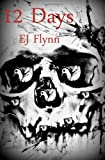 12 Days Special Edition: Day Seven, E. J. Flynn, 1494853140