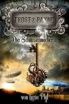 Frost & Payne - Band 1: Die Schlüsselmacherin (steampunk) (german Edition)