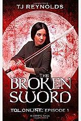 This Broken Sword: TOL Online Episode 1: A Lit RPG Saga Paperback