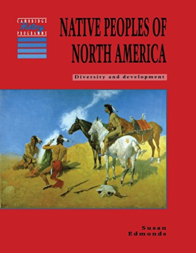 Native Peoples of North America: Diversity and Development (Cambridge History Programme Key Stage 3)