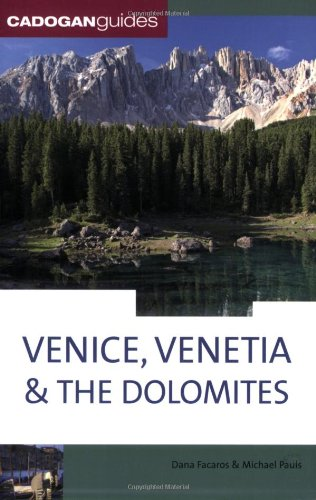Venice, Venetia & the Dolomites, 4th (Country & Regional Guides - Cadogan)
