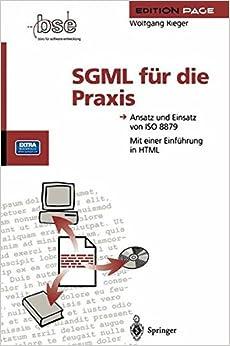 SGML für die Praxis: Ansatz und Einsatz von ISO 8879 (Edition PAGE)