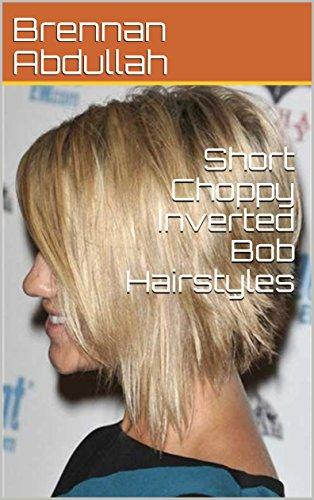Short Choppy Inverted Bob Hairstyles Kindle Edition By Brennan