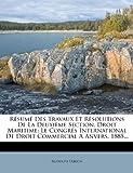 Résumé des Travaux et Résolutions de la Deuxième Section, Droit Maritime, Rudolph Ulrich, 1277548234