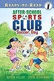 Soccer Day, Alyson Heller, 1416994106