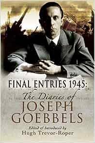 final entries 1945 the diaries of joseph goebbels pdf
