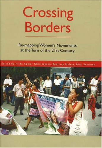 Crossing Borders: Re-mapping Women's Movements at the Turn of the 21st Century (University of Southern Denmark Studies i
