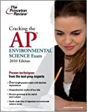 Cracking the AP Environmental Science Exam, 2010 Edition (College Test Preparation)