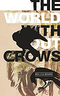 The World Without Crows by Ben Lyle Bedard ebook deal