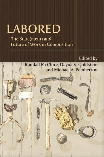 Read Online Labored: The State(ment) and Future of Work in Composition (Writing Program Administration) ebook