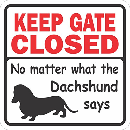 Signs-Up Dachshund Keep Gate Closed ()