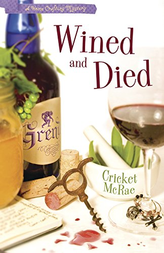 Wined and Died (A Home Crafting Mystery Book 5)