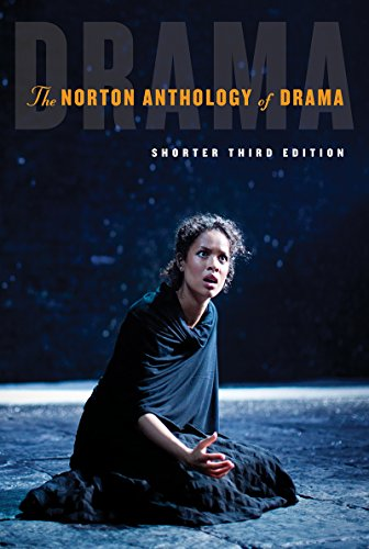 The Norton Anthology of Drama (Shorter Third Edition)
