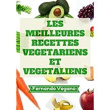 Les Meilleures Recettes Vegetariens et Vegetaliens (French Edition)