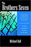 The Brothers Seven, Michael Ball, 1932672532