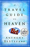 A Travel Guide to Heaven (Random House Large Print)