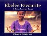 Ebele's Favourite, Ifeoma Onyefulu, 1845071867