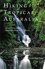 Offers directions, trail descriptions, and planning tips for Americans who want to discover the Australian outdoors. It is the only guide to cover the entire tropical region of eastern Australia from Northern New South Wales to Far North Quee...