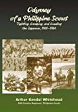 Odyssey of a Philippine Scout: Fighting, Escaping And Evading the Japanese, 1941–1944