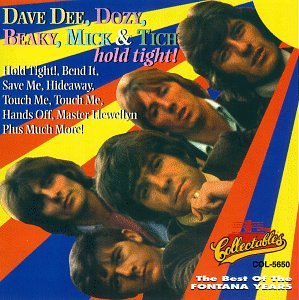 Dave Dee, Dozy, Beaky, Mick & Tich - Hold Tight The Best Of The Fontana Years - Zortam Music