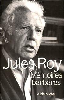 Mémoires barbares par Roy