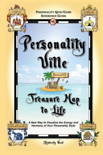 Personality-Ville Treasure Map to Life: A New Way to Visualize the Energy and Harmony of Your Personality Style (Club Personality-Ville) (Volume - Quiz Personality Style