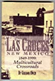 Las Cruces, New Mexico 1849-1999: A Multicultural Crossroads