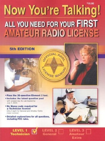 Now You're Talking! All You Need to Get Your First Amateur Radio License, Fifth (License 1st Edition)