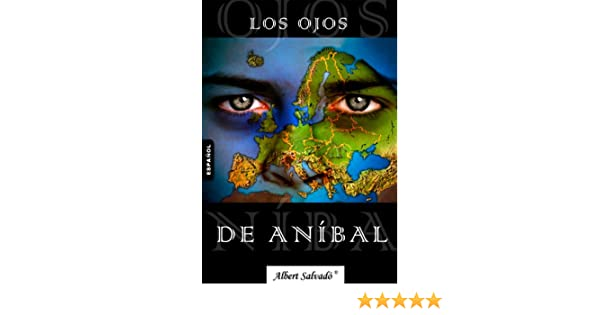 Amazon.com: LOS OJOS DE ANÍBAL (Spanish Edition) eBook: Albert Salvadó: Kindle Store