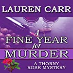 A Fine Year for Murder: A Thorny Rose Mystery, Book 2 | Lauren Carr