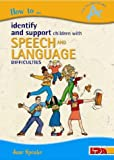 How to Identify and Support Children with Speech and Language Difficulties