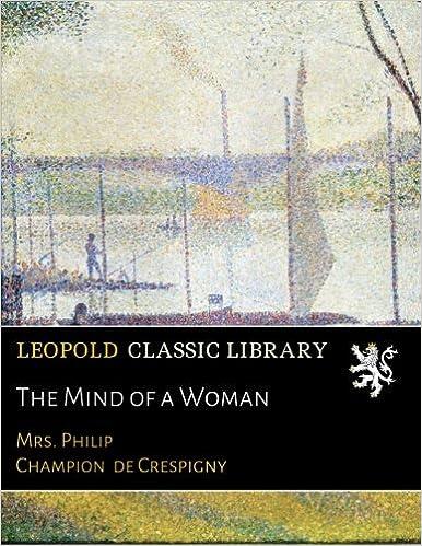 The Mind of a Woman: Mrs  Philip Champion de Crespigny