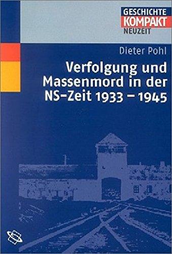 Verfolgung und Massenmord in der NS-Zeit 1933-1945.