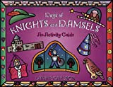 Days of Knights and Damsels: An Activity Guide (Kid's Guide)