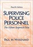 img - for Supervising Police Personnel: The Fifteen Responsibilities (4th Edition) book / textbook / text book