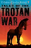 Tales of the Trojan War: Usborne Classics Retold