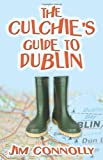 The Culchie's Guide to Dublin by Jim Connolly front cover