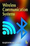 Wireless Communication Systems, Dass, Rajeshwar, Sr., 9381141975