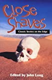Close Shaves: Classic Stories on the Edge