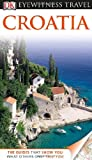 Eyewitness Travel Guides Croatia, Leandro Zoppe, 0756695066