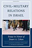 img - for Civil Military Relations in Israel: Essays in Honor of Stuart A. Cohen book / textbook / text book