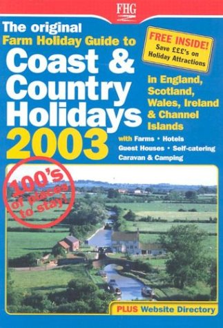 The Original Farm Holiday Guide to Coast & Country Holidays 2003: England, Scotland, Wales,...