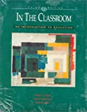In the Classroom : An Introduction to Education, Reed, Arthea J. S. and Bergemann, Verna E., 0075612941