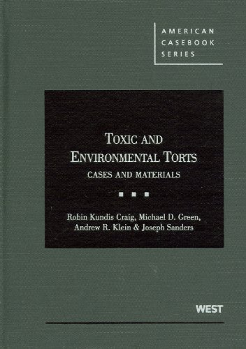 Toxic and Environmental Torts: Cases and Materials (American Casebook Series)